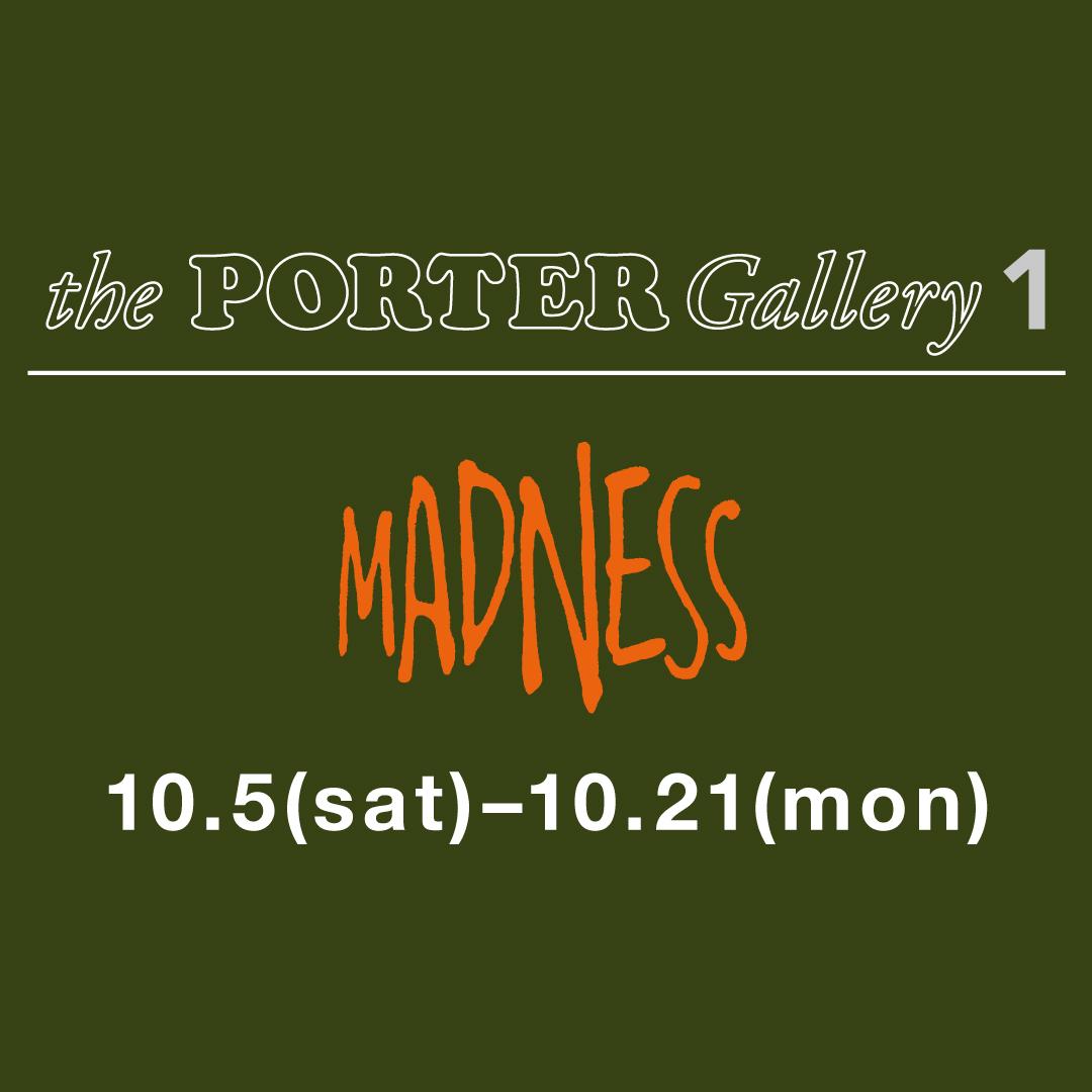 """ストリートなイベント【東京】MADNESS in the PORTER Gallery 1 香港で大注目""""MADNESS""""のポップアップイベント開催!"""