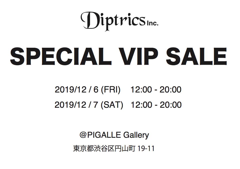 ストリートなイベント【東京】Diptrics SPECIAL VIP SALE イカしたアイテムが破格で登場!2日間限定セール開催!