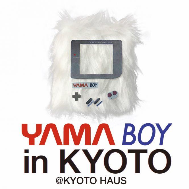 ストリートなイベント【京都】YAMA BOY KYOTO 東京のBOYと大阪のYAMASTOREの2ショップによるポップアップイベント!