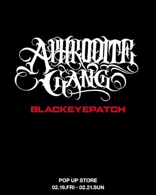 ストリートなイベント【東京】BlackEyePatch x APHRODITE GANG HOLDINGS POP UP STORE 渋谷THE CORNERで2月19日より3日限定OPEN!