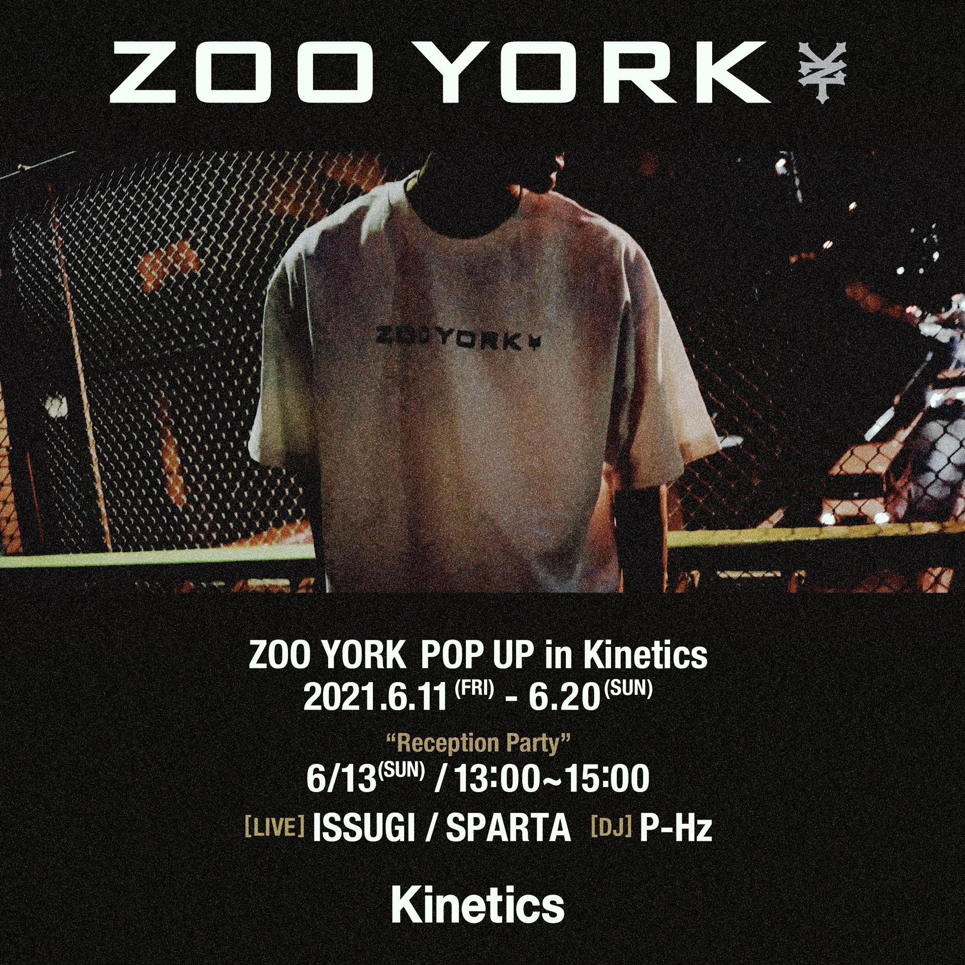 ストリートなイベント【東京】ZOO YORK POP UP in Kinetics 6月11日(金)からスタート!