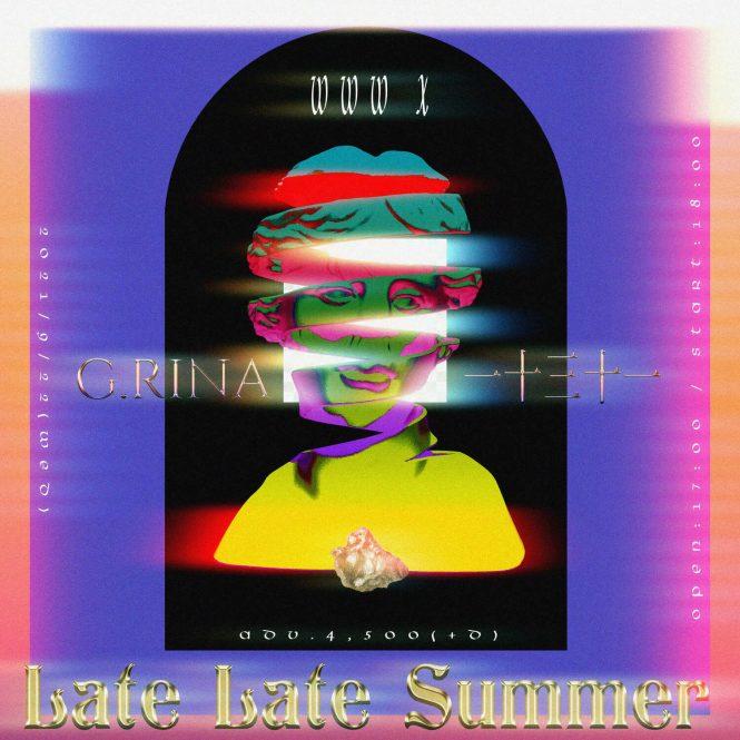 ストリートなイベント【東京】 Late Late Summer G.RINAと一十三十一による初の2マンイベント!
